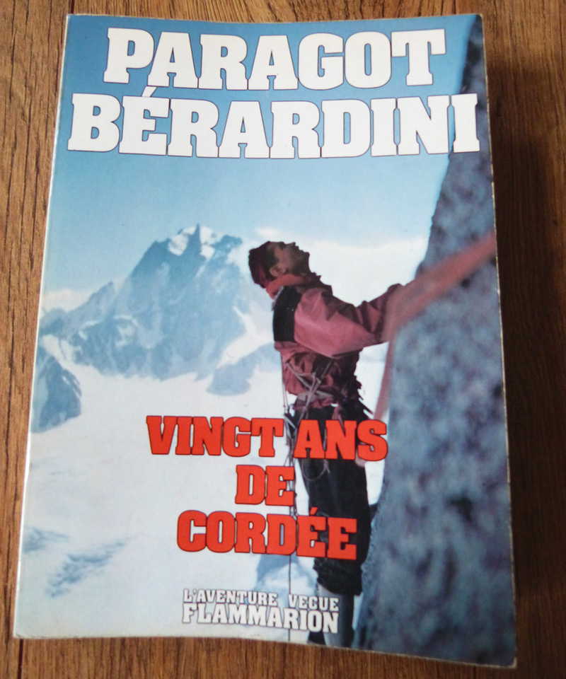 Vingt ans de cordée - Robert Paragot et Lucien Béradini