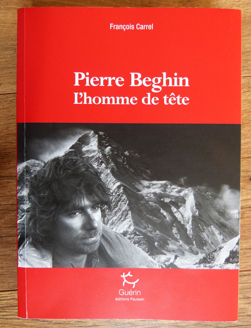 Pierre Beghin, l'homme de tête - François Carrel