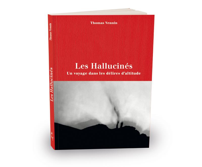 Les Hallucinés, un voyage dans les délires d'altitude